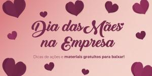 Dia das Mães na empresa
