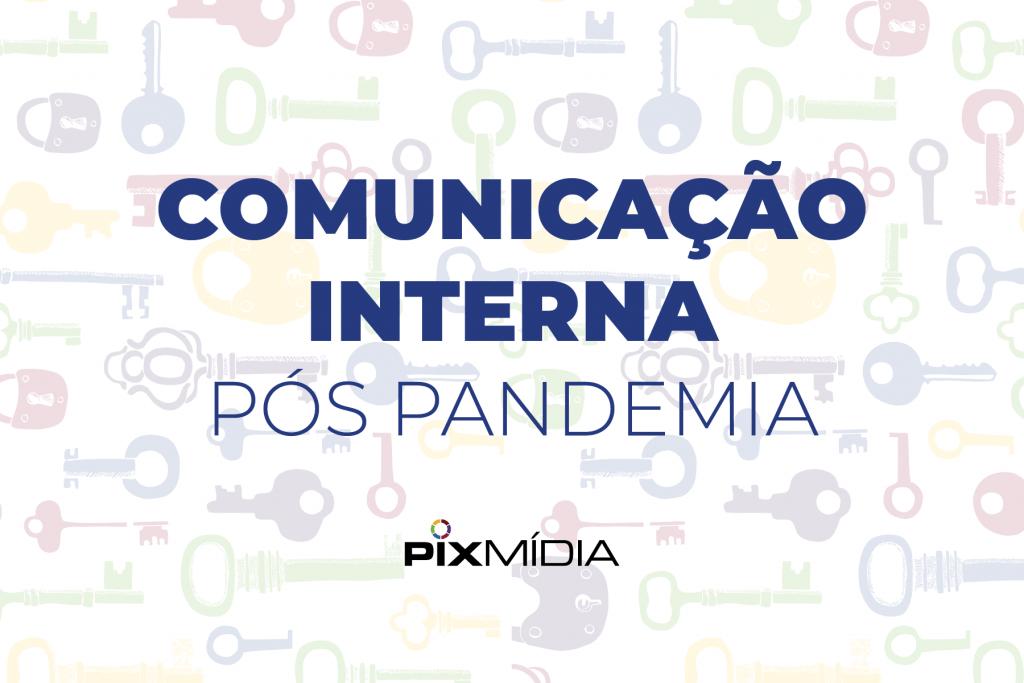 comunicação interna pós pandemia