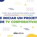 projeto de TV Corporativa