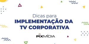 implementação da TV Corporativa